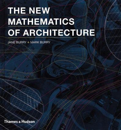 The New Mathematics of Architecture - Jane & Mark Burry Arquitectura