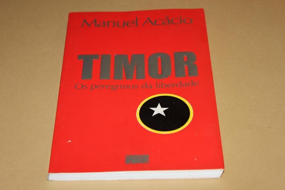Timor –Os Peregrinos da Liberdade de Manuel Acácio