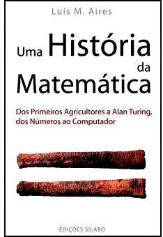 """Livro """"Uma História da Matemática"""" de Luís M. Aires"""