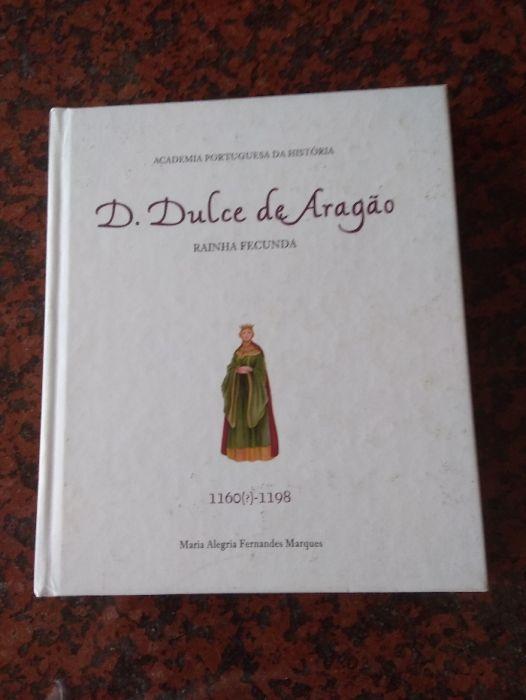 D. Dulce de Aragão - Rainha Fecunda - de Maria Alegria F. Marques-NOVO