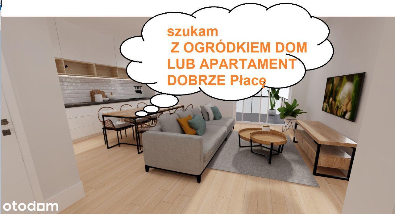 Szukam DOMU lub apartamentu z Ogródkiem