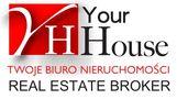 Biuro nieruchomości: Your House Nieruchomości sp z o.o.