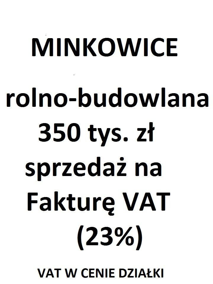 Minkowice 35ar rolno-budowlana FAKTURA VAT 23%