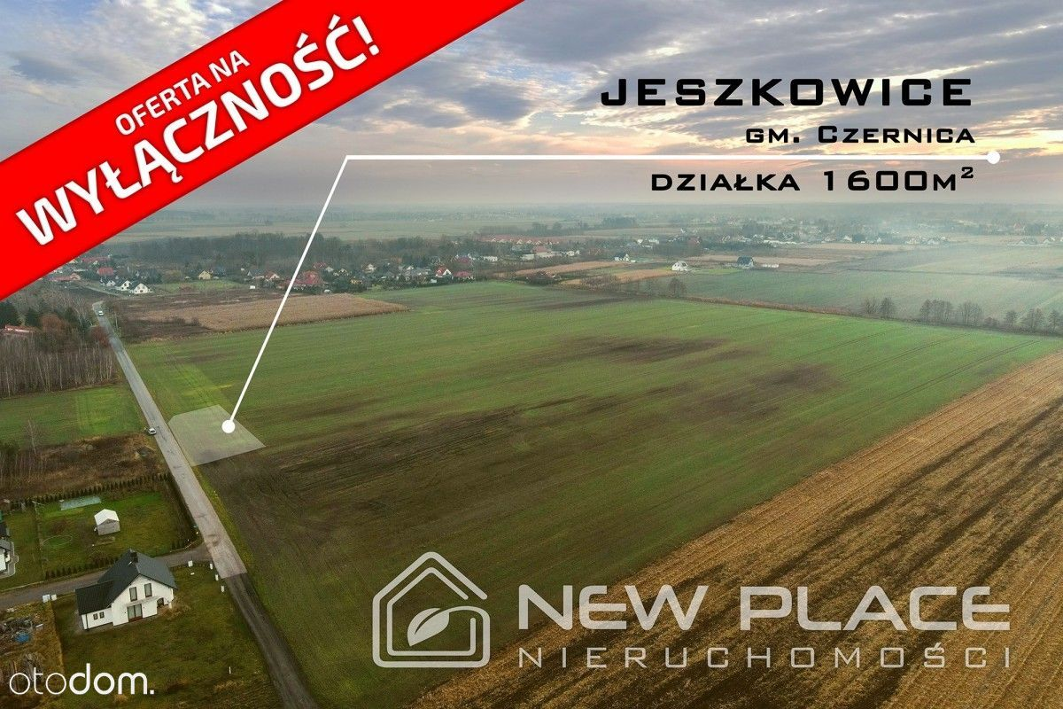 Duża Działka Jeszkowice - 1600 m2. Okazja!!!