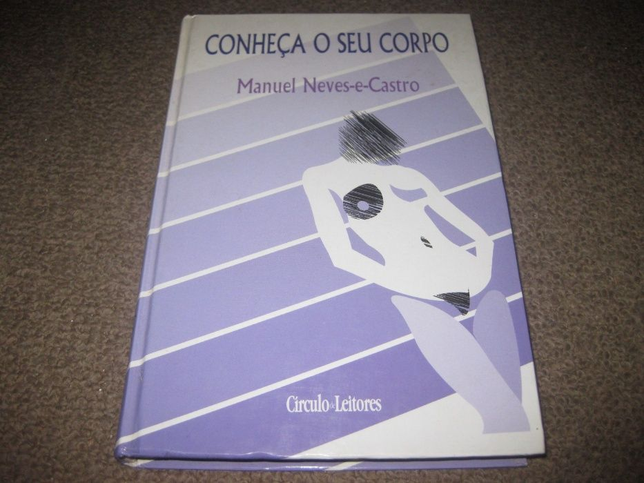 """Livro """"Conheça O Seu Corpo"""" de Manuel Neves-e-Castro"""