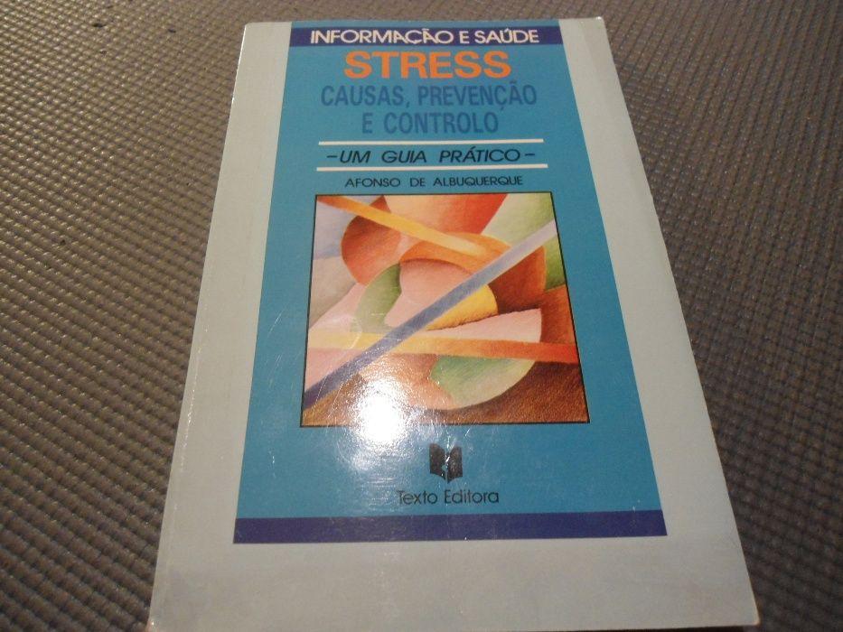 Stress-Causas, prevenção e controlo de Afonso de Albuquerque