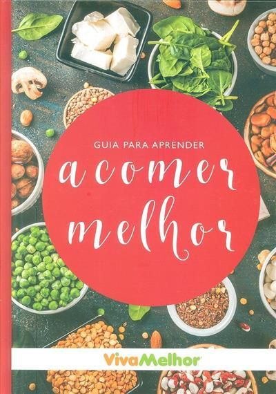 """Livro """"Guia para aprender a comer melhor"""" - VivaMelhor"""