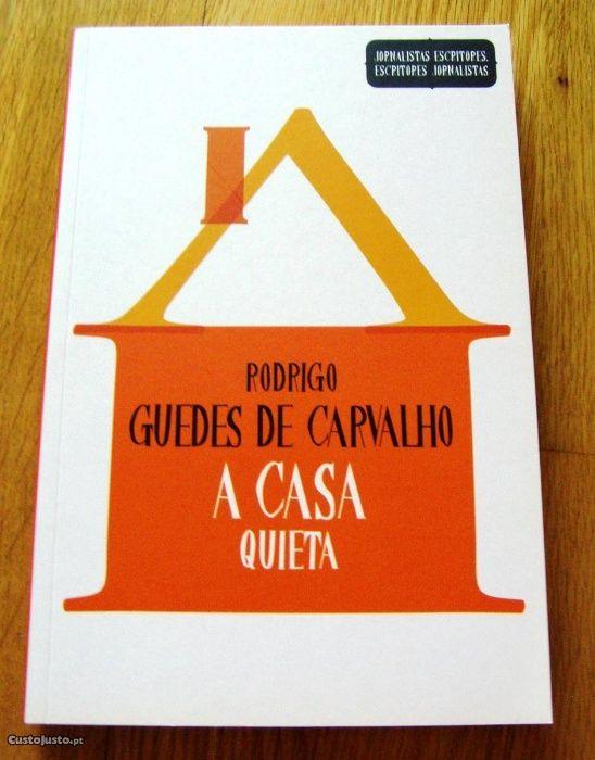 A Casa Quieta de Rodrigo Guedes de Carvalho