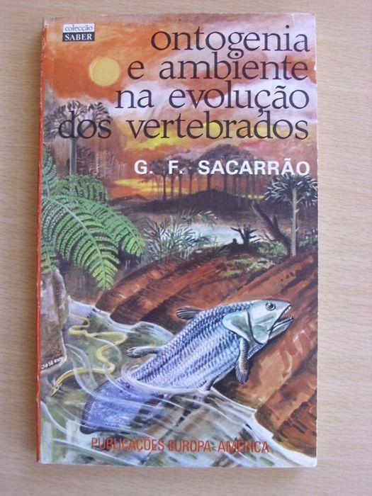 Ontogenia e Ambiente na Evolução dos Vertebrados de G. F. Sacarrão