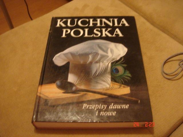 Kuchnia Polska Przepisy Dawne I Nowe Ksiazka Kucharska Lublin Olx Pl