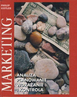 Philip Kotler - Marketing - analiza, planowanie, wdrażanie i kontrola