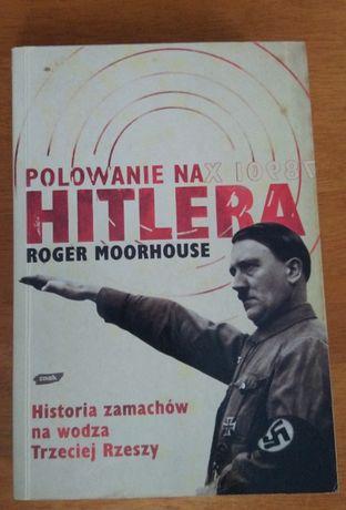 """Polowanie na Hitlera"" - R. Moorhouse"
