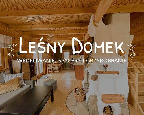 Leśny Domek - na wynajem, w cichej okolicy z sauną i ruską balią