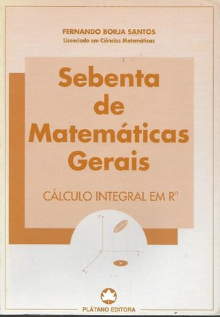 Sebenta de Matemáticas Gerais Cálculo Integral em Rn