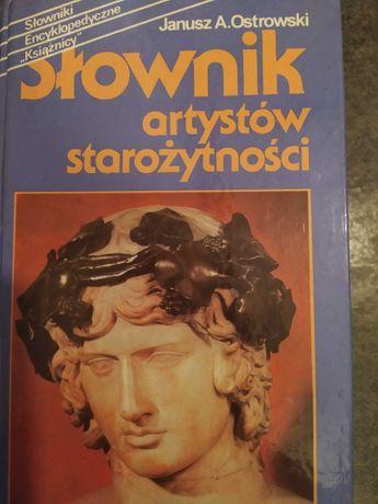 Słownik artystów starożytności. Janusz A. Ostrowski