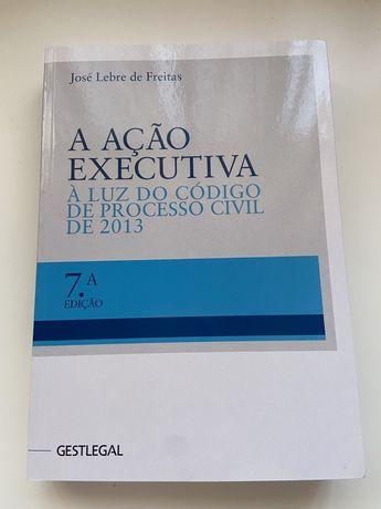 A Ação Executiva - À Luz do Código de Processo Civil de 2013