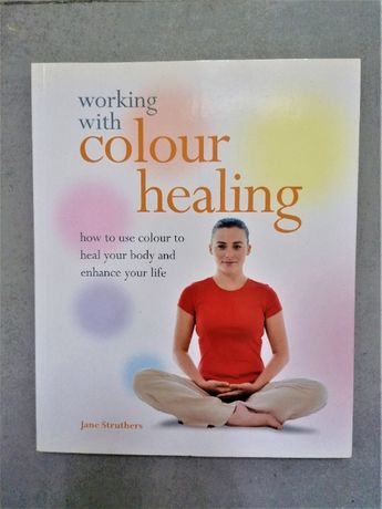 Working With Colour Healing - Jane Struthers - NOVO