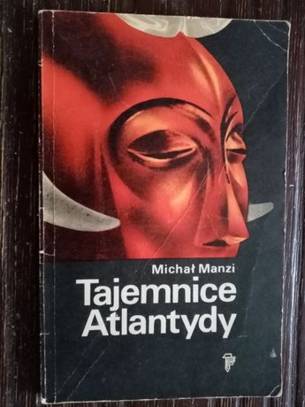 """Michał Manzi """" Tajemnice Atlantydy """""""