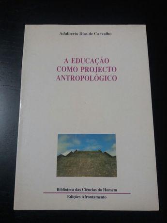 Livro: A Educação como Projecto Antropológico