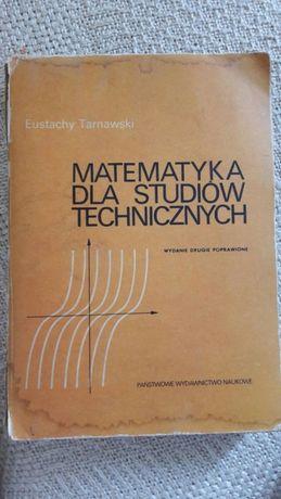 """""""Matematyka dla studiów technicznych"""", E. Tarnawski"""