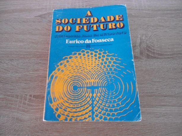 A Sociedade do Futuro por Eurico da Fonseca (1979)