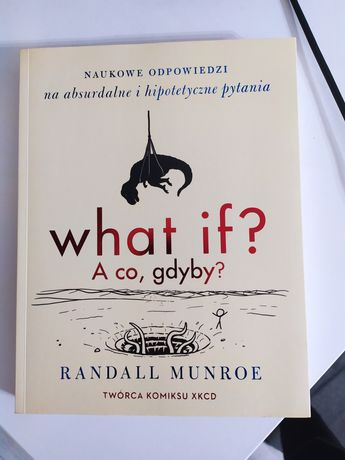 What if? A co gdyby? - Randall Munroe