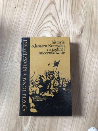Historia o Januszu Korczaku i o pięknej miecznikównie - Kraszewski