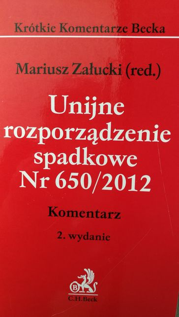 """""""Unijne rozporządzenie spadkowe Nr 650/2012"""" Komentarz 2.wyd. C.H.Beck"""