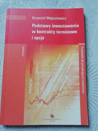 Podstawy inwestowania w kontrakty terminowe i opcje Mejszutowicz