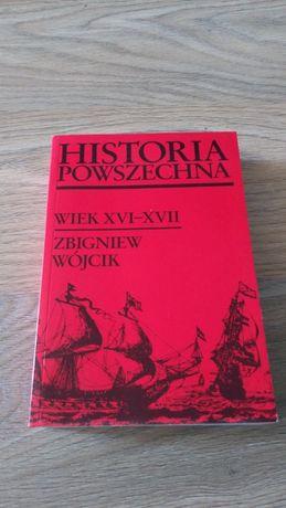 Historia Powszechna. Wiek XVI - XVII. Zbigniew Wójcik