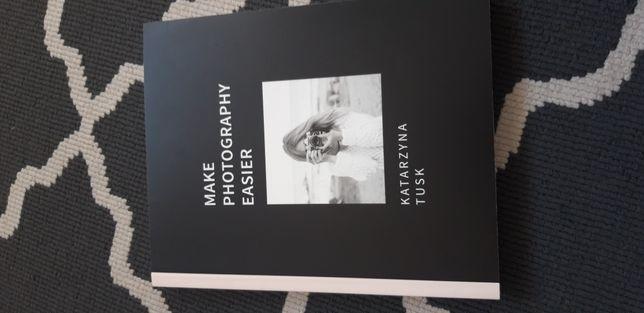 Książka Make Photography Easier.Tusk Katarzyna.