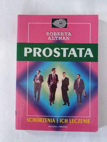 """""""Prostata"""" Schorzenie i leczenie. R.Altman"""
