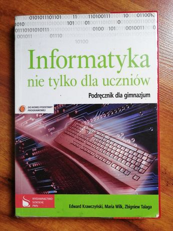 Informatyka nie tylko dla uczniów. Podręcznik dla gimnazjum