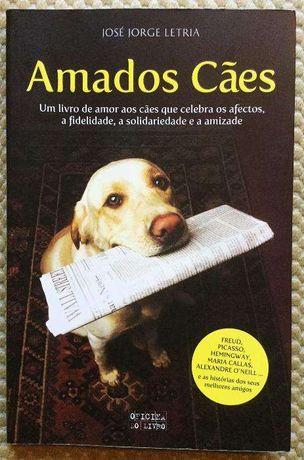 Amados Cães de José Jorge Letria - 1ª Edição 2007 - Oficina do Livro