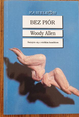 """Woody Allen """"Bez piór"""""""