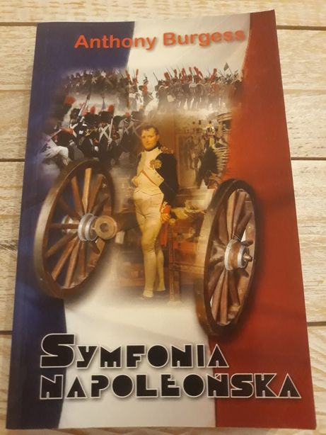 Symfonia Napoleońska. Anthony Burgess