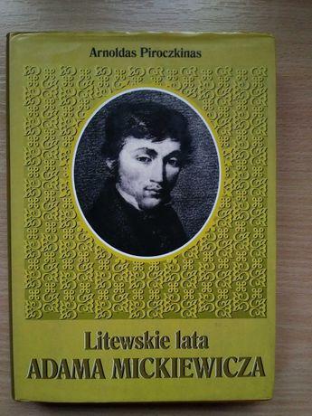 A. Piroczkinas: Litewskie lata Adama Mickiewicza