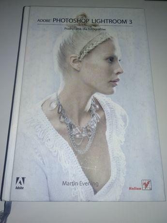 """Photoshop lightroom 3 podręcznik"" Martin Evening"