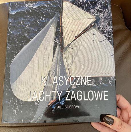 Album Klasyczne Jachty Żaglowe Jill Bobrow Twarda Oprawa Nowy