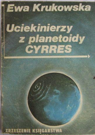 Uciekinierzy z planetoidy CYRRES -Krukowska-zobacz opis