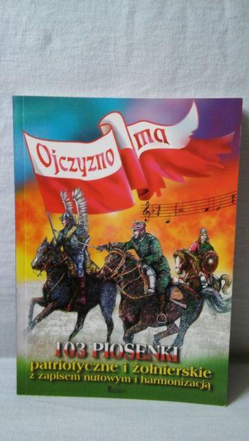 Ojczyzno ma 103 piosenki patriotyczne i żołnierskie