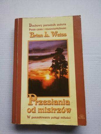 Przesłania od mistrzów Braun L. Weiss