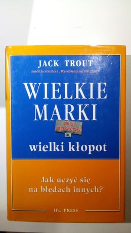 Wielkie marki Wielki kłopot Jack Trout