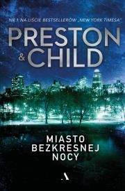 MIASTO BEZKRESNEJ NOCY Autor: Douglas Preston Lincoln Child
