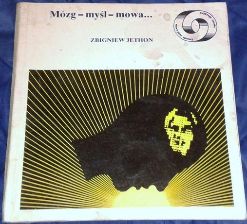Mózg - myśl - mowa... Zbigniew Jethon