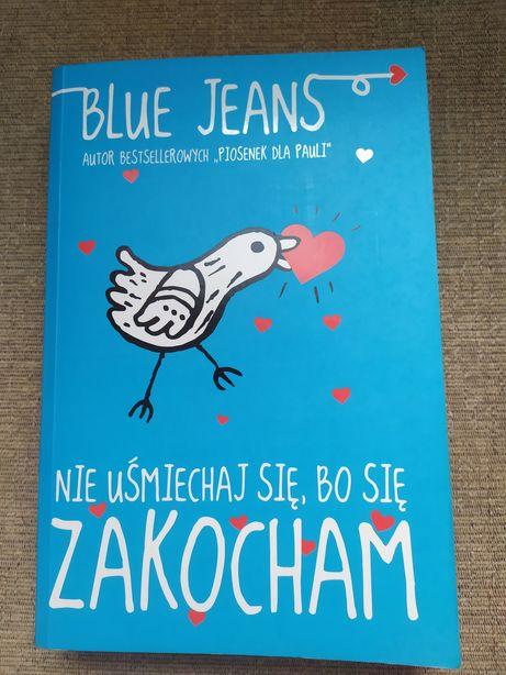 Blue Jeans - Nie uśmiechaj się, bo się zakocham - young adult