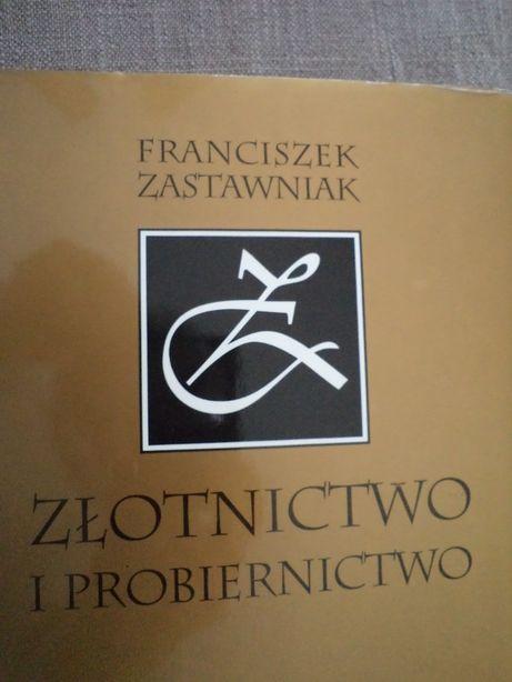 Złotnictwo i Probiernictwo - Franciszek Zastawniak
