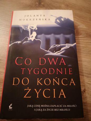 Książka Co dwa tygodnie do końca życia Jolanta Mokrzyńska