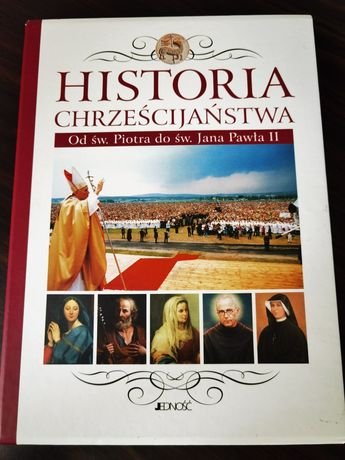 Chistoria chrześcijaństwa Od św. Piotra do św. Jana Pawła II