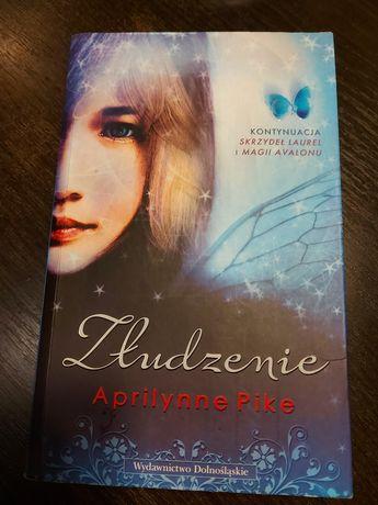"""""""Złudzenie"""" Aprilynne Pike"""